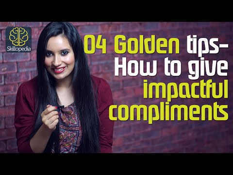 04 Golden tips - How to give  impactful compliments? ( Soft skills & Interpersonal Skills)
