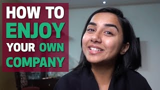 How To Enjoy Your Own Company | #RealTalkTuesday | MostlySane