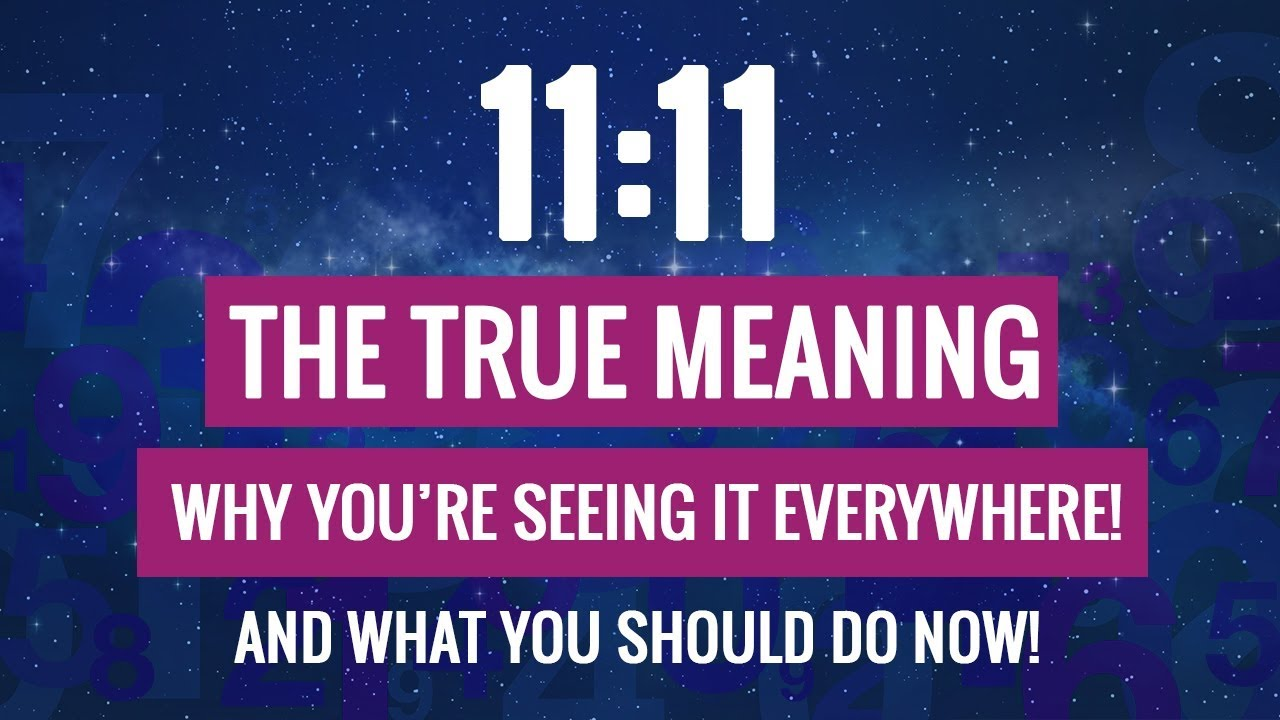 11:11: The True Reason You're Seeing It Everywhere and 3 Things You Should  Do (NOW) – 1, 11, 11111