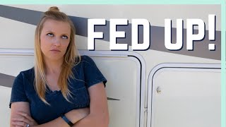 FED UP... WE'RE MOVING! || RV LIVING