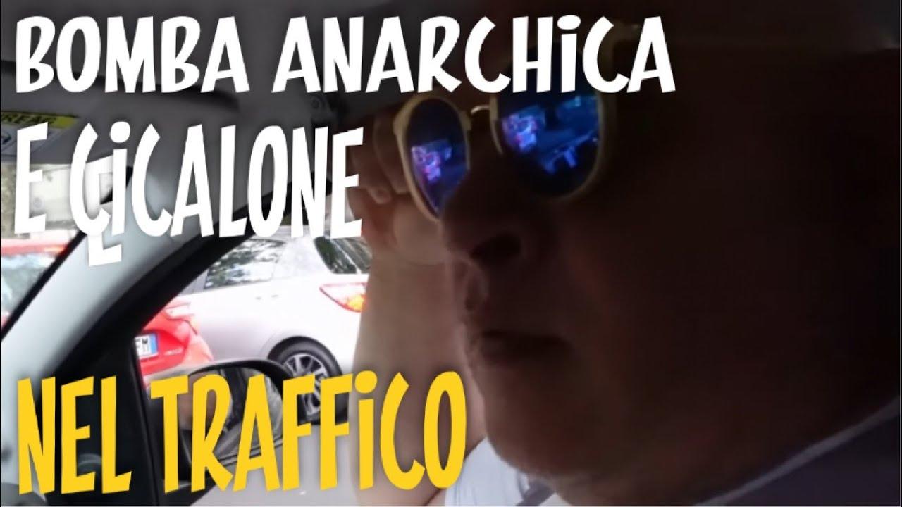 Bomba anarchica e Cicalone nel traffico