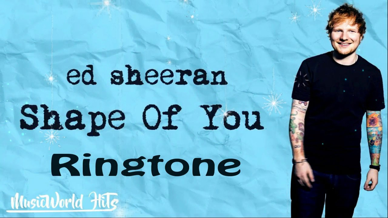 скачать рингтон shape of you ed sheeran iphone