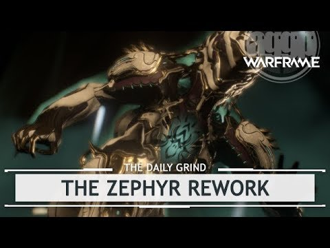 Warframe: Zephyr Rework, Sky High or Free Falling? [thedailygrind]
