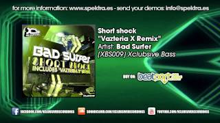 Bad Surfer - Short Shock (Vazteria X Remix)