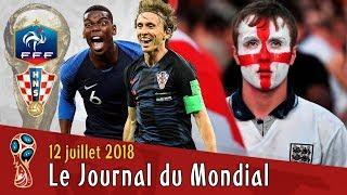 Une Finale FRANCE-CROATIE, l'ANGLETERRE pleure... Le journal du Mondial 2018
