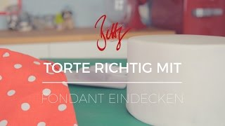 Torte richtig mit Fondant eindecken | Betty´s Sugar Dreams