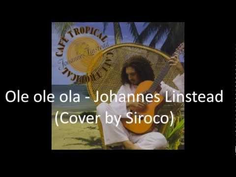 Ole ole ola - Johannes Linstead (Cover by Siroco)