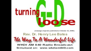 turning G-d loose, The Way to a Wonderful Life