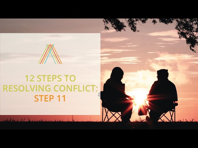 12 Steps To Resolving Conflict: Step 11 –  Deal with Conflict Personally