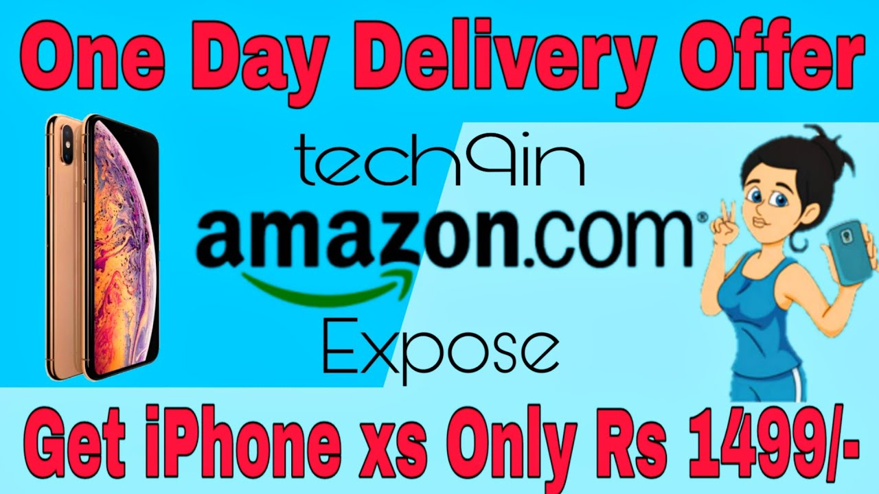 Amazon One Day Offer Get Iphone Xs Only Rs 1499 Iphone Xs Expose Video Tech9in Youtube Exposed Video Youtube Videos Youtube
