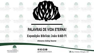 """Exposição bíblica: """"Palavras de vida eterna!"""" (João 6:60-71)"""
