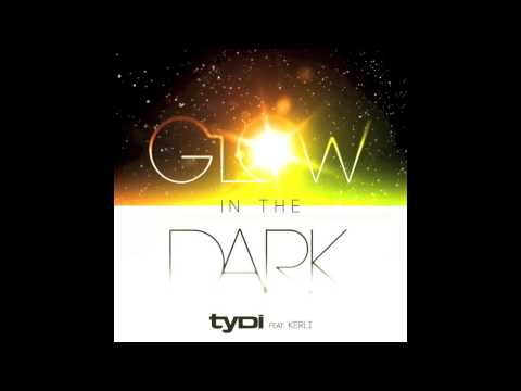 tyDi - Glow In The Dark (Feat. Kerli)