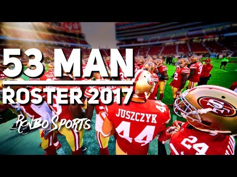 Live! The 49ers 53 Man Roster Final Cuts For The 2017 Season!