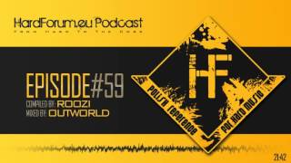 Episode#59 - Outworld @ HardForum.eu Podcast - Compiled by ROoZi