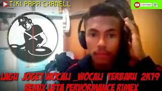 Download LAGU JOGET WOCALI -WOCALI TERBARU 2K19 REMIX LBTA(TIKI PAPA CHANELL)