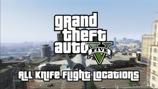 Grand Theft Auto V - All Knife Flight Challenge Locations (Close Shave Trophy / Achievement Guide)