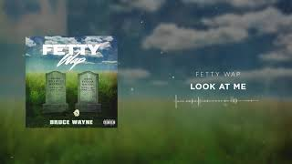 Fetty Wap - Look At Me [Official Audio] Mp3