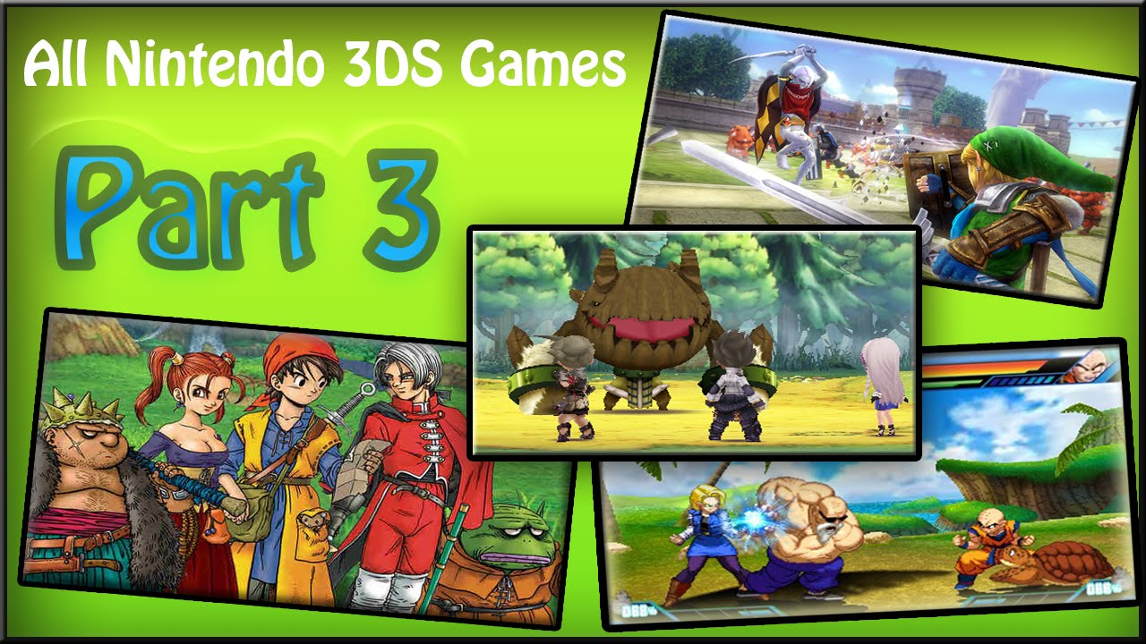All Nintendo 3ds Games Part 3 Hd Youtube