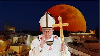 Blood Moon : False Prophet Pope Francis to visit the Beast during Super Blood Moon (Nov 18, 2014)