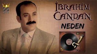İbrahim Candan - Neden Resimi