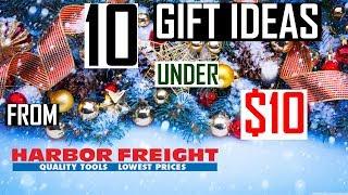 10 Under $10 Harbor Freight Tools Ultimate Gifts