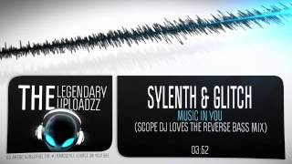 Sylenth & Glitch - Music In You (Scope DJ Loves The Reverse Bass Mix) [HEMAR TAKEOVER SPECIAL]