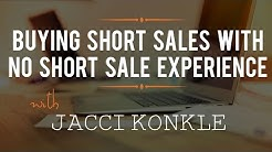 Buying Short Sales with No Short Sale Experience with Jacci Konkle
