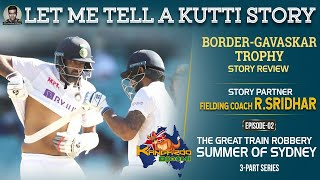 Let me tell a Kutti Story: The Great Sydney Robbery | Border-Gavaskar Trophy | R Sridhar | E2