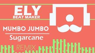 Mumbo Jumbo - Sugarcane (Remix)