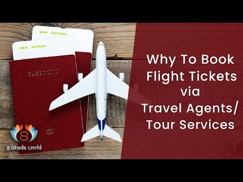 Why To Book Flight Tickets via Travel Agents or Tour Services