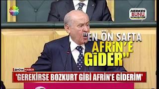 """Bahçeli: """"Gerekirse Bozkurt gibi Afrin'e giderim"""""""