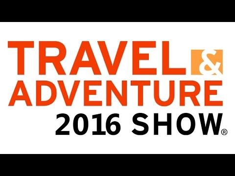 Travel and Adventure Show 2016