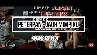 PETERPAN - JAUH MIMPIKU ( COVER MUSIC )