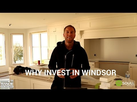 Why Invest in Windsor Real Estate