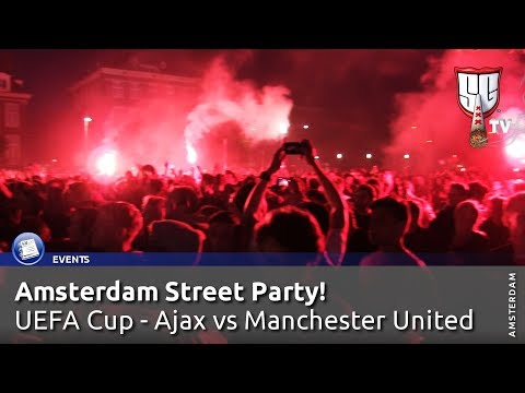 Amsterdam Street Party! UEFA Cup Final - Ajax vs Manchester United - Smokers Guide TV Amsterdam
