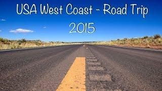 usa west coast road trip 2015   4k ultra hd