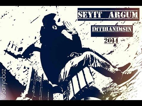 Seyit ARGUM - İmtihanımsın (2014)