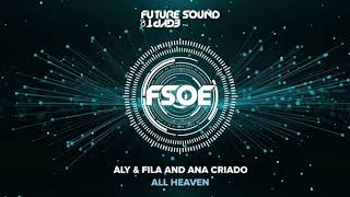 Aly Fila And Ana Criado All Heaven Extended Mix