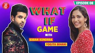 Karan Kundrra & Yogita Bihani's CRAZY What If Game Will Make You Go ROFL | Dil Hi Toh Hai Season 3