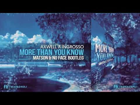 Axwell Λ Ingrosso - More Than You Know (MATSON & NO FACE Bootleg) + DOWNLOAD