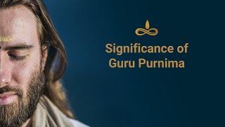 The Significance of Guru Purnima | By Swami Purnachaitanya