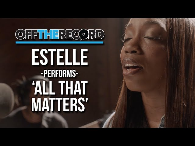 Estelle Performs 'All That Matters' - Off The Record