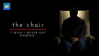 "The Chair | ""I Wish I Never Got Married"""