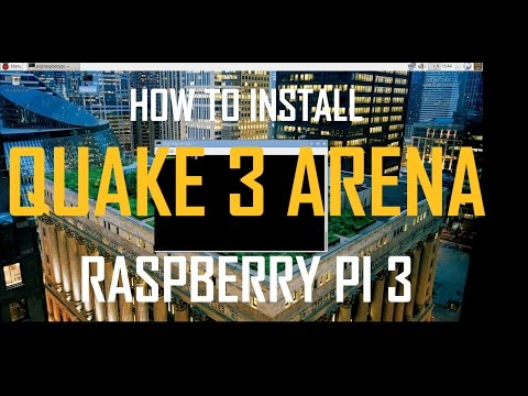 [Raspberry Pi 3] How To Install Quake 3 Arena In Raspbian