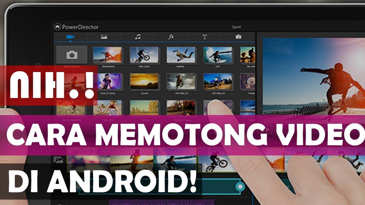 Cara Memotong Dan Menggabungkan Video Di Hp Android