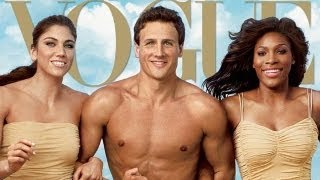 Ryan Lochte on Women's Vogue! 2012 Olympics Hope Solo Serena Williams!