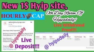 Hourlycap.com - 0th Day Review of Hyips daily! 100% Trusted & watch live Deposit, withdrawal proof