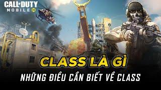 Những điều cần biết về Class Trong Call of Duty Mobile VN