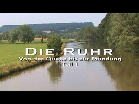 Die Ruhr - Von der Quelle bis zur Mündung 1/3