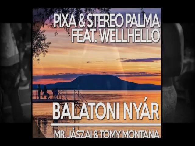 Pixa Stereo Palma feat Wellhello - Balatoni nyár